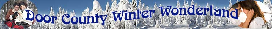 What's open in winter in Door County Wisconsin!