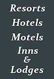 Resorts, Hotels, Motels, Inns & Lodges